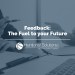 Feedback: The Fuel to your Future